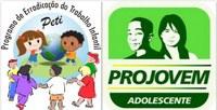 Estão abertas as inscrições dos projetos de Programa de Erradicação do Trabalho Infantil - PETI e Programa Nacional de Inclusão de Jovens - PROJOVEM