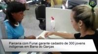 Parceria com Funai garante cadastro de 300 jovens indígenas em Barra do Garças