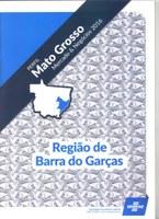 Revista mostra crescimento da região de Barra do Garças acima da média estadual